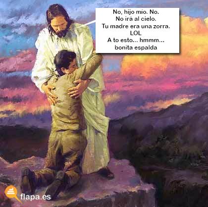jesus tu madre es una zorra