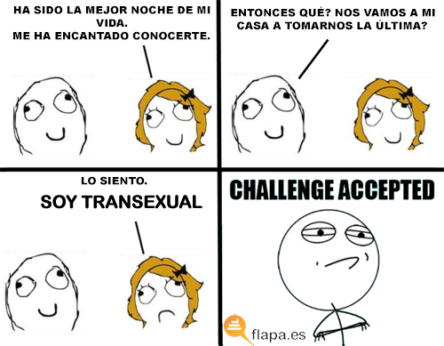 challenge accepted, transexual, mariquita, meme