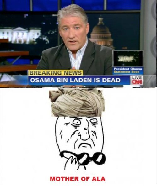 bin laden, muerto, muerte, anuncio, usa, humor, meme, mother of god, ala, obama, al qaeda