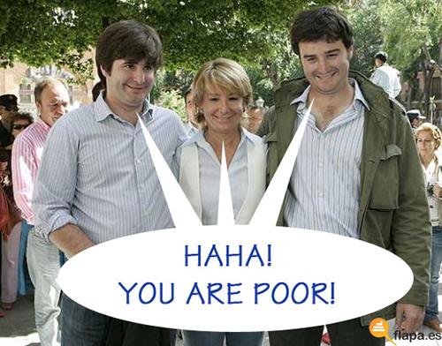 you are poor, esperanza aguirre, pobres, ricos, hijos de puta, tienen cara de mongolo, viñeta, humor