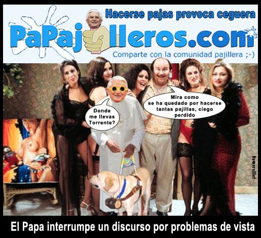 papa, benedicto, iglesia, religion, pajillero, ceguera, equis uve palito por matrinca er pito, viñeta, humor, colaboraciones
