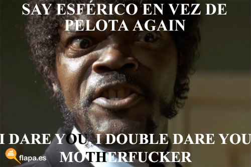 humor, viñeta, flapa, pulp fiction, i dare you, funny, esferico, pelota